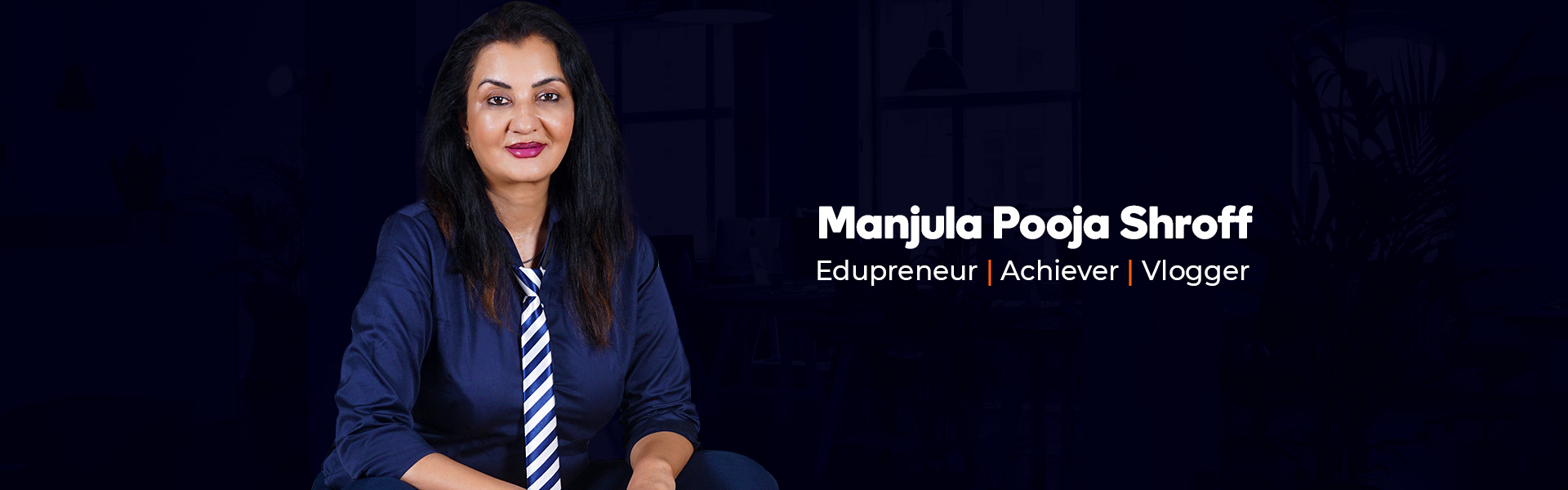 Pooja Manjula Shroff CEO of Kalorex Group MD of Kalorex Group An Edupreneur Vlogger Achiever