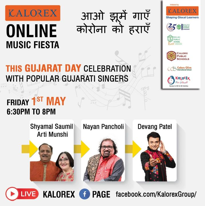 Kalorex Group is going live for Online Music Fiesta on Friday 1st May at 6 30 PM to 8 PM  Let's Stand Together by Not Standing Together. With Popular Gujarati Singers Saumil and Arti Munshi, Nayan Pancholi, Devang Patel  only on Kalorex Group FB Page, Stay Tune, Stay Safe & Stay at Home.  Delhi Public School - Bopal, Ahmedabad Delhi Public School, East Ahmedabad Calorx Public School, Ghatlodia Calorx Public School, Mundra Calorx Public School, Rajula Calorx Public School, Jaipur Narmada Calorx Public School, Bharuch Calorx Olive International School Kalorex Pre-School Prerna Visamo Kids Foundation  #KalorexOnlineMusicFiesta #Entertainment #CPS #NCPS #DPSBOPAL #DPSEAST #COIS #Prerna #Visamo #VKF #KPrS #School #Students #Teachers #Parents #Music #Fest #StandTogether #FightAgainstCorona #StayHome #StaySafe #MPS #kalorex #GujaratDay #Celebration #PopularSingers