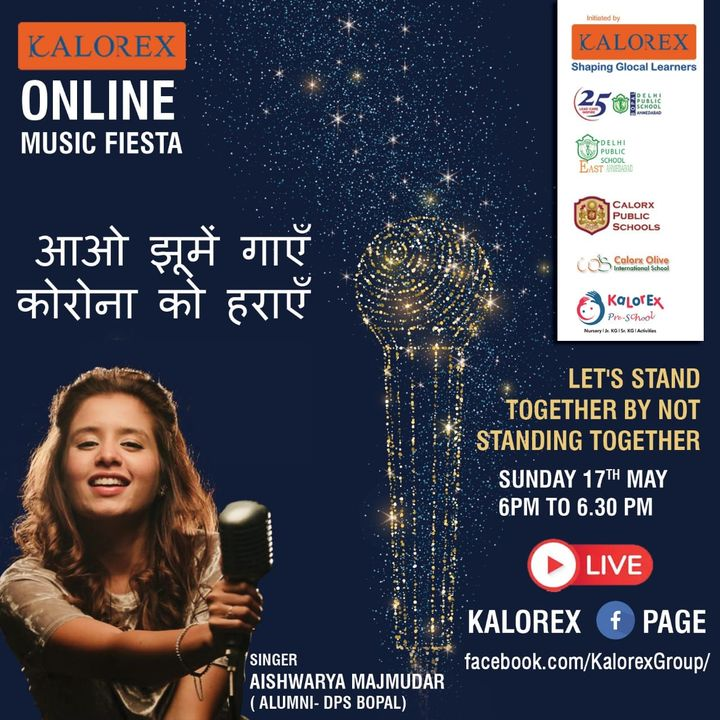 Kalorex Group is going live for Online Music Fiesta on Sunday 17th May at 6.00 PM to 6.30 PM. Let's Stand Together by Not Standing Together With Aishwarya Majmudar , only on Kalorex Group FB Page, Stay Tune, Stay Safe & Stay at Home.  Delhi Public School - Bopal, Ahmedabad Delhi Public School, East Ahmedabad Calorx Public School, Ghatlodia Calorx Public School, Mundra Calorx Public School, Rajula Calorx Public School, Jaipur Narmada Calorx Public School, Bharuch Calorx Olive International School Kalorex Pre-School Prerna Visamo Kids Foundation  #KalorexOnlineMusicFiesta #Entertainment #CPS #NCPS #DPSBOPAL #DPSEAST #COIS #Prerna #Visamo #VKF #KPrS #School #Students #Teachers #Parents #Music #Fest #StandTogether #FightAgainstCorona #StayHome #StaySafe #MPS   #PopularArtists #Kalorex
