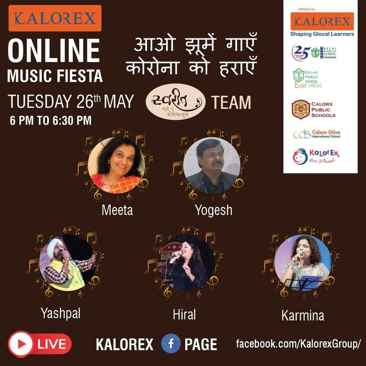Kalorex Group is going live for Online Music Fiesta on Tuesday 26th May at 6.00 PM to 6.30 PM. Let's Stand Together by Not Standing Together With  Team Swarit , only on Kalorex Group FB Page, Stay Tune, Stay Safe & Stay at Home.  Delhi Public School - Bopal, Ahmedabad Delhi Public School, East Ahmedabad Calorx Public School, Ghatlodia Calorx Public School, Mundra Calorx Public School, Rajula Calorx Public School, Jaipur Narmada Calorx Public School, Bharuch Calorx Olive International School Kalorex Pre-School Prerna Visamo Kids Foundation  #KalorexOnlineMusicFiesta #Entertainment #CPS #NCPS #DPSBOPAL #DPSEAST #COIS #Prerna #Visamo #VKF #KPrS #School #Students #Teachers #Parents #Music #Fest #StandTogether #FightAgainstCorona #StayHome #StaySafe #MPS   #PopularArtists #Kalorex