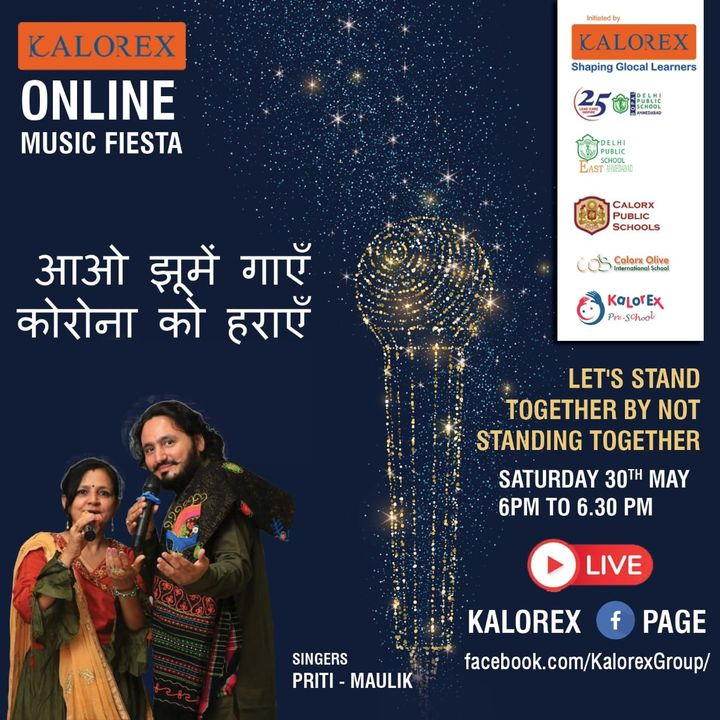 Kalorex Group is going live for Online Music Fiesta on Saturday 30th May at 6.00 PM to 6.30 PM. Let's Stand Together by Not Standing Together With Priti & Maulik  only on Kalorex Group FB Page, Stay Tune, Stay Safe & Stay at Home.  Delhi Public School - Bopal, Ahmedabad Delhi Public School, East Ahmedabad Calorx Public School, Ghatlodia Calorx Public School, Mundra Calorx Public School, Rajula Calorx Public School, Jaipur Narmada Calorx Public School, Bharuch Calorx Olive International School Kalorex Pre-School Prerna Visamo Kids Foundation  #KalorexOnlineMusicFiesta #Entertainment #CPS #NCPS #DPSBOPAL #DPSEAST #COIS #Prerna #Visamo #VKF #KPrS #School #Students #Teachers #Parents #Music #Fest #StandTogether #FightAgainstCorona #StayHome #StaySafe #MPS   #PopularArtists #Kalorex