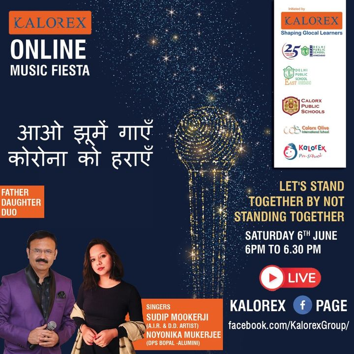 Kalorex Group is going live for Online Music Fiesta on Saturday 6th June  at 6.00 PM to 6.30 PM. Let's Stand Together by Not Standing Together With Sudip Mookerji  and Noyonaika Mukerjee only on Kalorex Group FB Page, Stay Tune, Stay Safe & Stay at Home.  Delhi Public School - Bopal, Ahmedabad Delhi Public School, East Ahmedabad Calorx Public School, Ghatlodia Calorx Public School, Mundra Calorx Public School, Rajula Calorx Public School, Jaipur Narmada Calorx Public School, Bharuch Calorx Olive International School Kalorex Pre-School Prerna Visamo Kids Foundation  #KalorexOnlineMusicFiesta #Entertainment #CPS #NCPS #DPSBOPAL #DPSEAST #COIS #Prerna #Visamo #VKF #KPrS #School #Students #Teachers #Parents #Music #Fest #StandTogether #FightAgainstCorona #StayHome #StaySafe #MPS   #PopularArtists #Kalorex