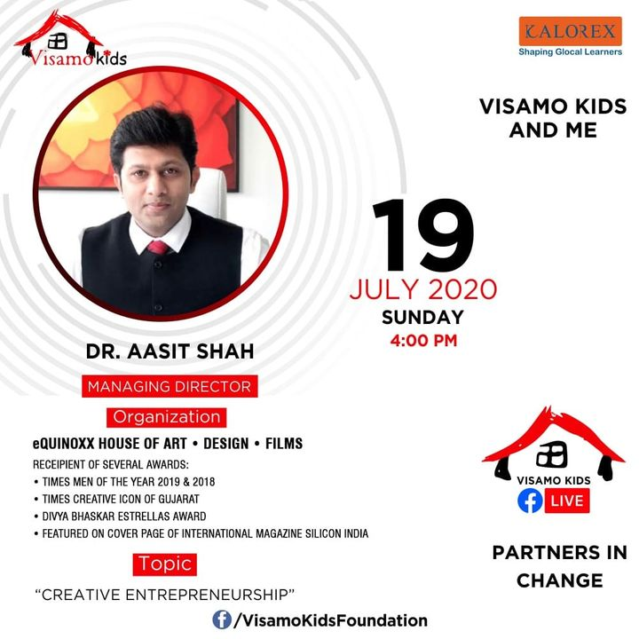 Visamo Kids Foundation - A shelter home in Bopal, Ahmedabad, housing underprivileged kids selected from across the state, brings to you all, a series of powerful talks by Visamo Parivaar. Visamo Speak Series Episode No. 49 is on Sunday, 19 July 2020 Time: 4 pm Live on https://www.facebook.com/VisamoKidsFoundation Speaker: Dr. Aasit Shah, Managing Director, EQUINOXX. House of Art. Design. Films.  Aasit Shah #VISAMO #VKF #Education #ShareWithPride #Empowerment #VisamoSpeakSeries #PartnersInchange #Kalorex #RTE #PartnershipsMatter #collaboration #aasitshah