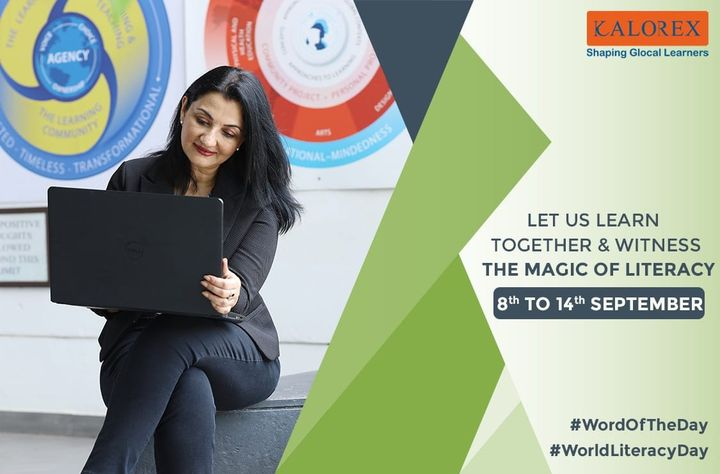 Let us all learn together & witness the magic of LITERACY!  Celebrating World Literacy Day on the 8th of September with a week-long #WordofTheDay learning activity.  Every day, I will post one word with its meaning here on this platform. Requesting you all to share your