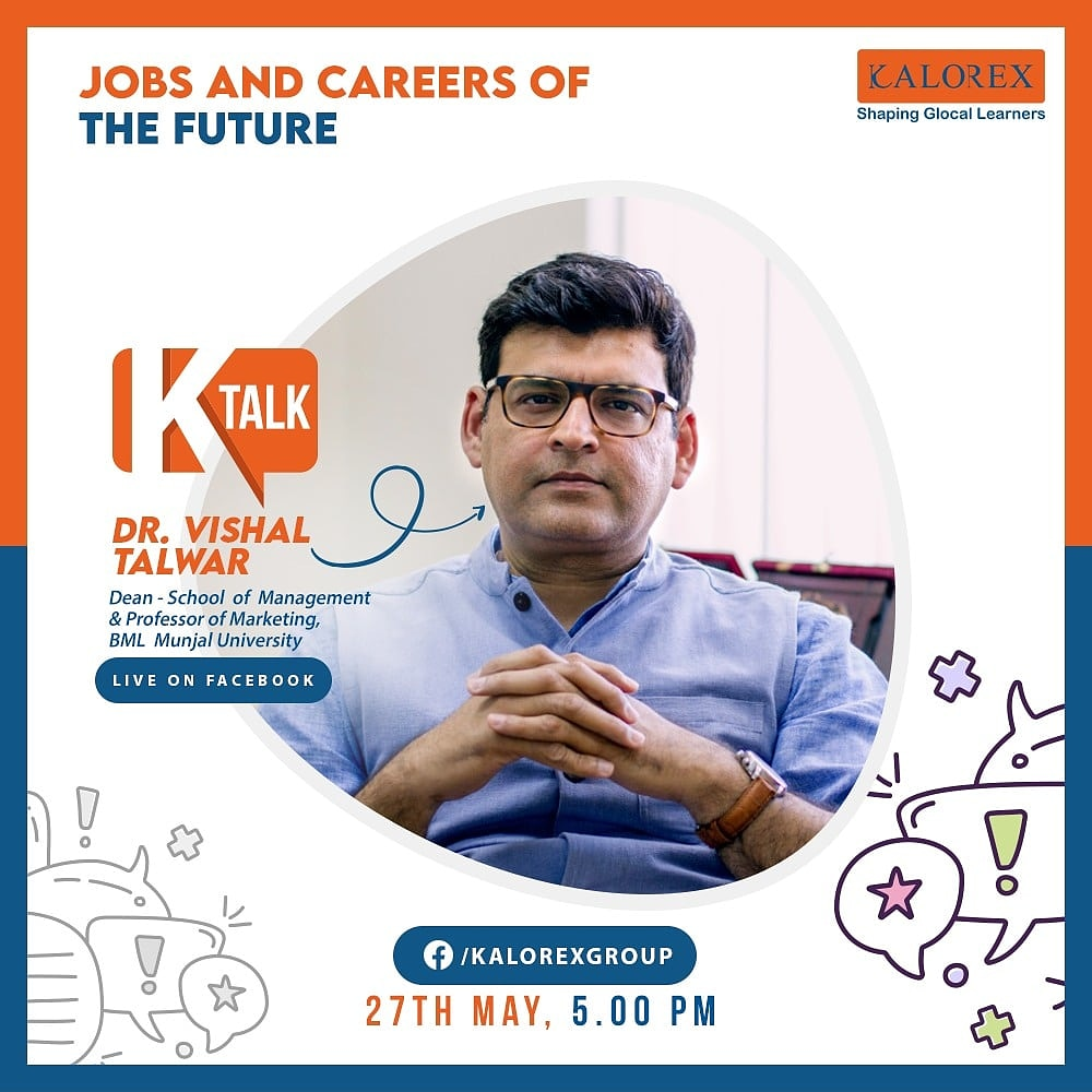 Kalorex Group presents KTalk Episode No. 7 on Wednesday, 27th May, 2020  Time: 5 pm Live on https://t.co/HjWEEqm1TS  Speaker: Dr. Vishal Talwar, Dean - School of Management & Professor of Marketing, BML Munjal University  Topic: Jobs & Careers of the Future  #Ktalk #kalorex https://t.co/1wkbedI1Xu